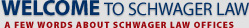 Welcome to Schwager Law Offices